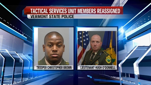 Two members of the Vermont State Police Tactical Services Unit have been reassigned
